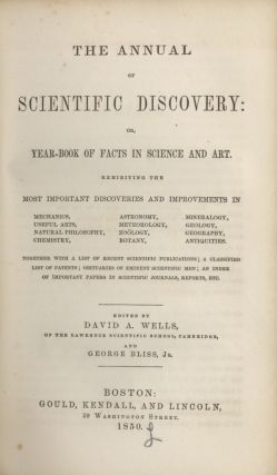 ANNUAL OF SCIENTIFIC DISCOVERY:; OR, YEAR-BOOK OF FACTS IN SCIENCE AND ART. EXHIBITING THE MOST...