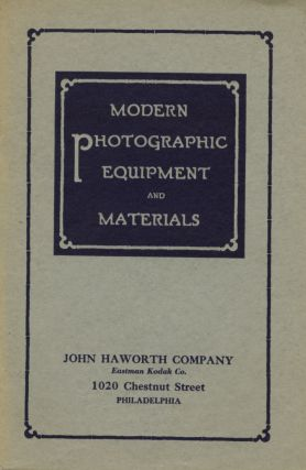 MODERN PHOTOGRAPHIC EQUIPMENT AND MATERIALS.; [cover title]. John Haworth Company