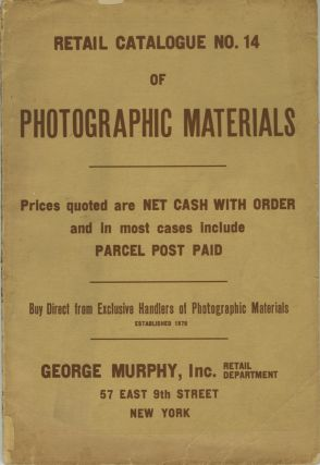 RETAIL CATALOGUE NO. 14 OF PHOTOGRAPHIC MATERIALS...; [cover title]. George Murphy