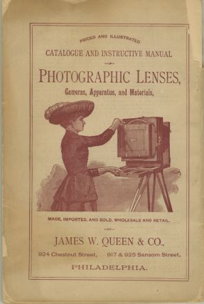 PHOTOGRAPHIC GUIDE. CLASSIFIED AND ILLUSTRATED PRICE-LIST AND CATALOGUE OF PHOTOGRAPHIC LENSES, CAMERAS, APPARATUS, AND MATERIALS.; MADE, IMPORTED, AND SOLD, WHOLESALE AND RETAIL BY JAMES W. QUEEN & CO.