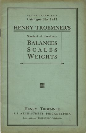 HENRY TROEMNER'S SCALES AND WEIGHTS FOR DRUGGISTS, JEWELERS AND OTHER COMMERCIAL AND SCIENTIFIC...