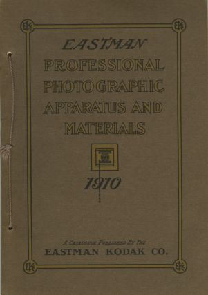 EASTMAN PROFESSIONAL PHOTOGRAPHIC APPARATUS AND MATERIALS. 1910. Eastman Kodak Company