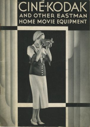 CATALOG OF CINÉ-KODAK HOME MOVIE EQUIPMENT.; HOW THE PLEASURE OF MAKING AND SHOWING YOUR OWN...