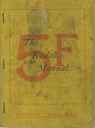 THE KODAK MANUAL. FOR NO. 5 FOLDING KODAK. Eastman Kodak Company