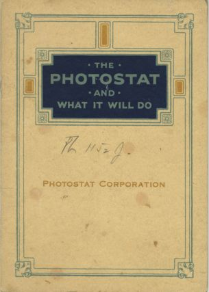 THE PHOTOSTAT AND WHAT IT WILL DO. Photostat Corporation