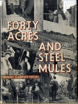 FORTY ACRES AND STEEL MULES. FSA, Herman Clarence Nixon