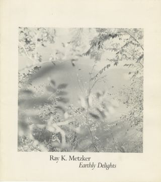 RAY K. METZKER: EARTHLY DELIGHTS.; Introduction by Tom Goodman