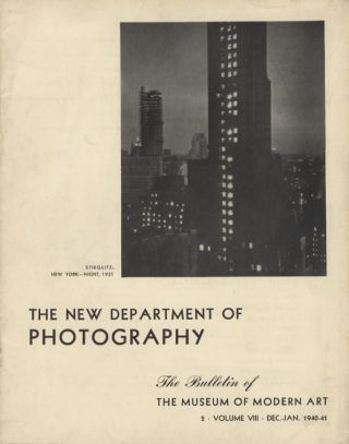 THE NEW DEPARTMENT OF PHOTOGRAPHY:; The Bulletin of The Museum of Modern Art, Volume VIII, 2. ...