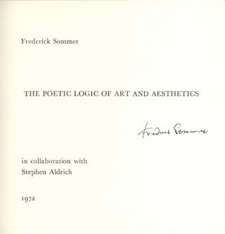 THE POETIC LOGIC OF ART AND AESTHETICS.; In collaboration with Stephen Aldrich, 1972.