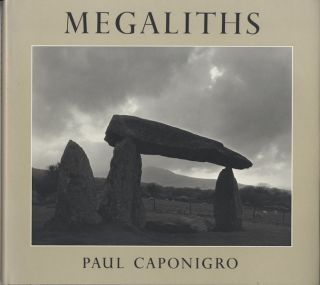 MEGALITHS. Paul Caponigro