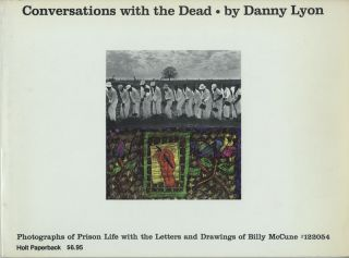 CONVERSATIONS WITH THE DEAD:; PHOTOGRAPHS OF PRISON LIFE WITH THE LETTERS AND DRAWINGS OF BILLY...
