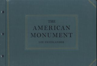 THE AMERICAN MONUMENT.; Afterword by Leslie George Katz. Lee Friedlander