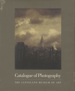 CATALOGUE OF PHOTOGRAPHY: THE CLEVELAND MUSEUM OF ART.; Foreword by Evan H. Turner. Tom E. Hinson.