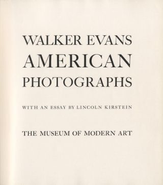 AMERICAN PHOTOGRAPHS.; Afterwords by Lincoln Kirstein.