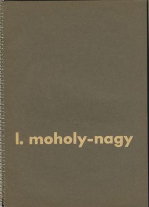 [TELEHOR: MEZINARODNI CASOPIS PRO VISUALNI KULTURU... THE INTERNATIONAL REVIEW NEW VISION... (Year) 1; (Nos.) 1-2, 1936.] L. MOHOLY-NAGY. MOHOLY-NAGY, Fr Kalivoda.