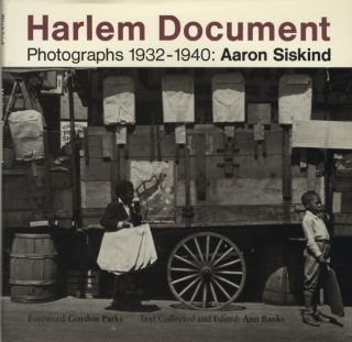 HARLEM DOCUMENT: PHOTOGRAPHS 1932-1940; Foreword by Gordon Parks. Text From Federal Writers Project. Edited by Ann Banks. Aaron Siskind.