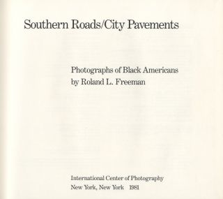 SOUTHERN ROADS/CITY PAVEMENTS.; Introduction by Cornell Capa. Roland L. Freeman