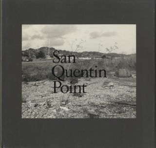 SAN QUENTIN POINT.; Essay by Mark Haworth-Booth. Lewis Baltz.