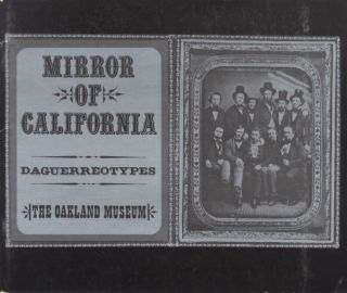 MIRROR OF CALIFORNIA: DAGUERREOTYPES. Therese Thau Heyman.