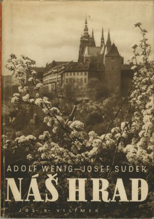 NAS HRAD.; Text by Adolf Wenig. Josef Sudek