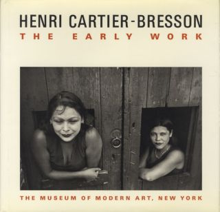 HENRI CARTIER-BRESSON: THE EARLY WORK. Peter Galassi
