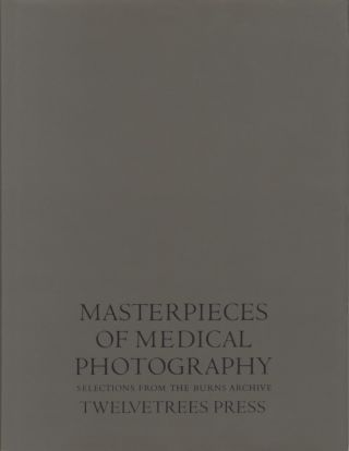 MASTERPIECES OF MEDICAL PHOTOGRAPHY.; Captions by Stanley B. Burns, M.D. Joel-Peter Witkin