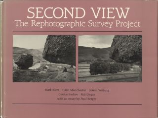 SECOND VIEW: THE REPHOTOGRAPHIC SURVEY PROJECT. Mark Klett
