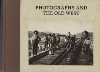 PHOTOGRAPHY AND THE OLD WEST.; Photographs selected and printed by William R. Current. Karen Current