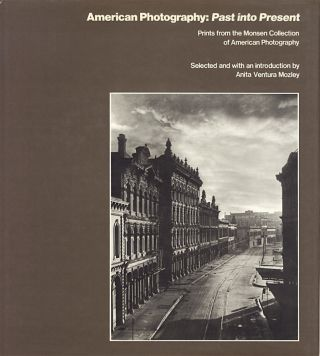 AMERICAN PHOTOGRAPHY: PAST INTO PRESENT.; PRINTS FROM THE MONSEN COLLECTION OF AMERICAN...
