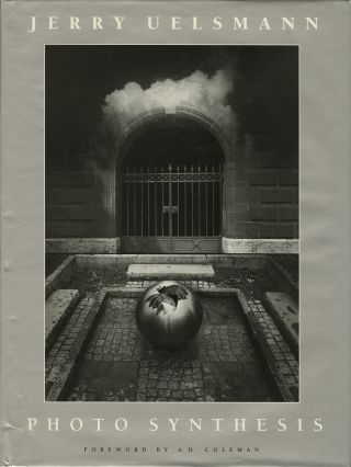 JERRY UELSMANN: PHOTO SYNTHESIS. UELSMANN, A. D. Coleman, foreword