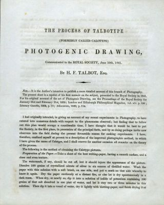 THE PROCESS OF TALBOTYPE [FORMERLY CALLED CALOTYPE] PHOTOGENIC DRAWING, COMMUNICATED TO THE ROYAL...