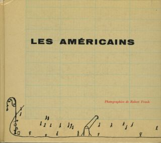 LES AMÈRICAINS.; Compiled and edited by Alain Bosquet. Robert Frank