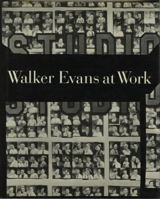WALKER EVANS AT WORK.; 745 PHOTOGRAPHS TOGETHER WITH DOCUMENTS SELECTED FROM LETTERS, MEMORANDA,...