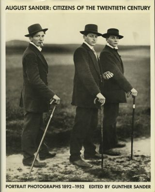 AUGUST SANDER: CITIZENS OF THE TWENTIETH CENTURY.; PORTRAIT PHOTOGRAPHS, 1892-1952. Text by...