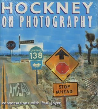 HOCKNEY ON PHOTOGRAPHY: CONVERSATION WITH PAUL JOYCE. David Hockney.
