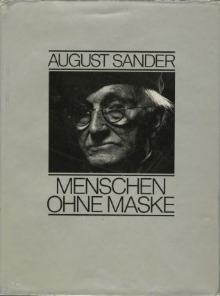 MENSCHEN OHNE MASKE.; With biographical text by Gunther Sander and foreword by Golo Mann. August Sander.