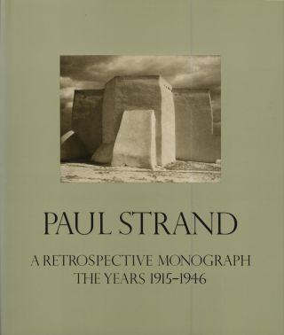 PAUL STRAND: A RETROSPECTIVE MONOGRAPH, THE YEARS 1915-1946 and PAUL STRAND: A RETROSPECTIVE...