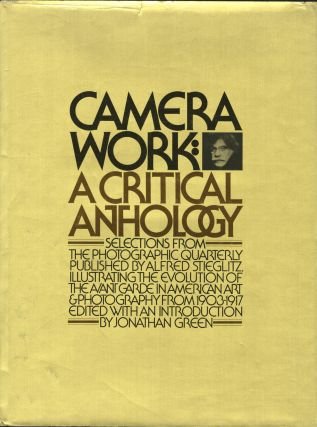 CAMERA WORK: A CRITICAL ANTHOLOGY. Jonathan Green