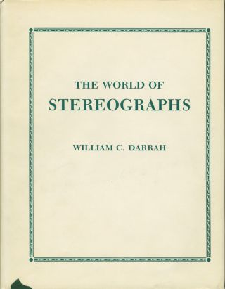 THE WORLD OF STEREOGRAPHS. William C. Darrah