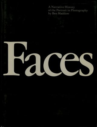 FACES: A NARRATIVE HISTORY OF THE PORTRAIT IN PHOTOGRAPHY. PORTRAIT, Ben Maddow.