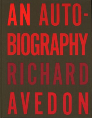 AN AUTOBIOGRAPHY. Richard Avedon