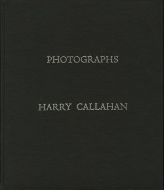 HARRY CALLAHAN: PHOTOGRAPHS. Harry Callahan