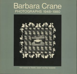 BARBARA CRANE: PHOTOGRAPHS, 1948-1980.; Imagination, Phototechnics, and Chance: The Work of Barbara Crane by Estelle Jussim. Recollections by Paul Vanderbilt. Estelle CRANE Jussim, essays Paul Vanderbilt.