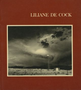 LILIANE DE COCK: PHOTOGRAPHS.; Foreword by Ansel Adams. Liliane De Cock