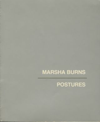 POSTURES: THE STUDIO PHOTOGRAPHS OF MARSHA BURNS.; Introduction by David Featherstone. Marsha Burns