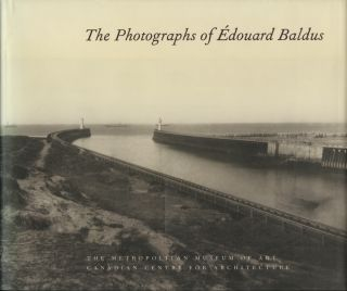 THE PHOTOGRAPHS OF ÈDOUARD BALDUS.; With an essay by Barry Bergdoll. BALDUS, Malcolm Daniel