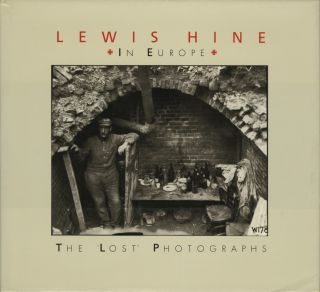 LEWIS HINE IN EUROPE: THE LOST PHOTOGRAPHS. HINE, Daile Kaplan.