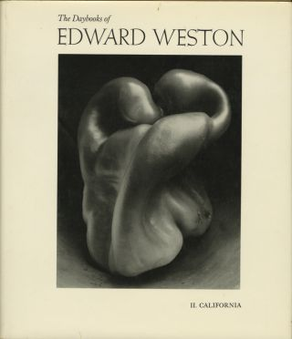 THE DAYBOOKS OF EDWARD WESTON: VOLUME I. MEXICO [with] VOLUME II. CALIFORNIA