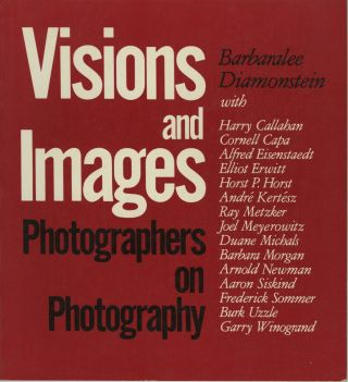 VISIONS AND IMAGES: PHOTOGRAPHERS ON PHOTOGRAPHY. Barbaralee Diamonstein