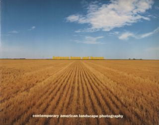 BETWEEN HOME AND HEAVEN: CONTEMPORARY AMERICAN LANDSCAPE PHOTOGRAPHY.; FROM THE CONSOLIDATED...